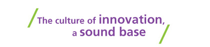 The culture of innovation, a sound base